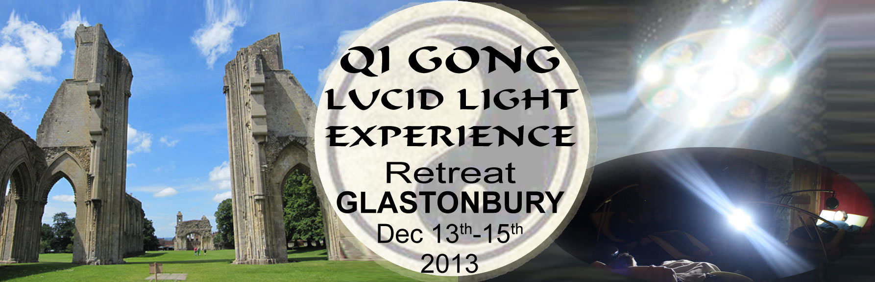 GLASTONBURY QI GONG & LUCID LIGHT EXPERIENCE RETREAT 13th - 15th December 2013